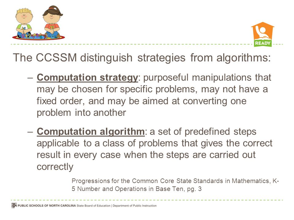 The CCSSM distinguish strategies from algorithms:
