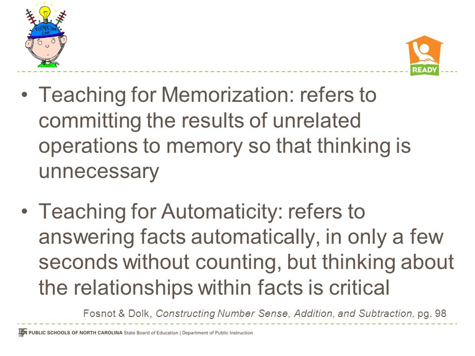 Teaching for Memorization: refers to committing the results of unrelated operations to memory so that thinking is unnecessary