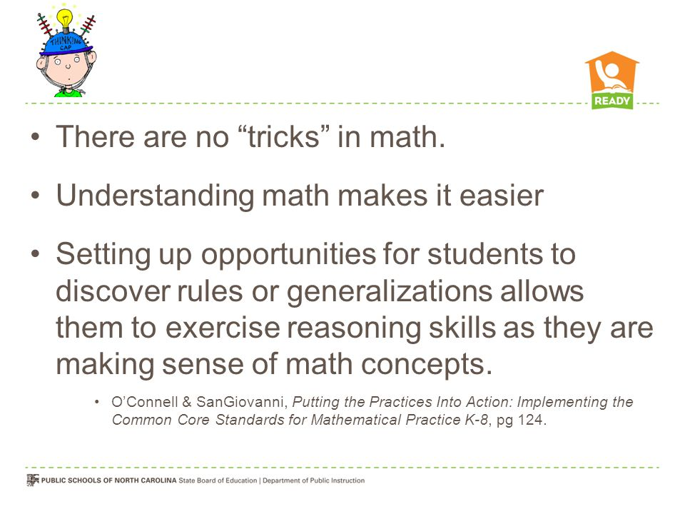 There are no tricks in math. Understanding math makes it easier