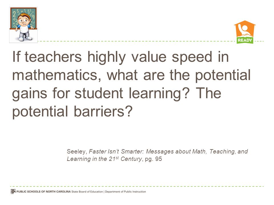 If teachers highly value speed in mathematics, what are the potential gains for student learning The potential barriers