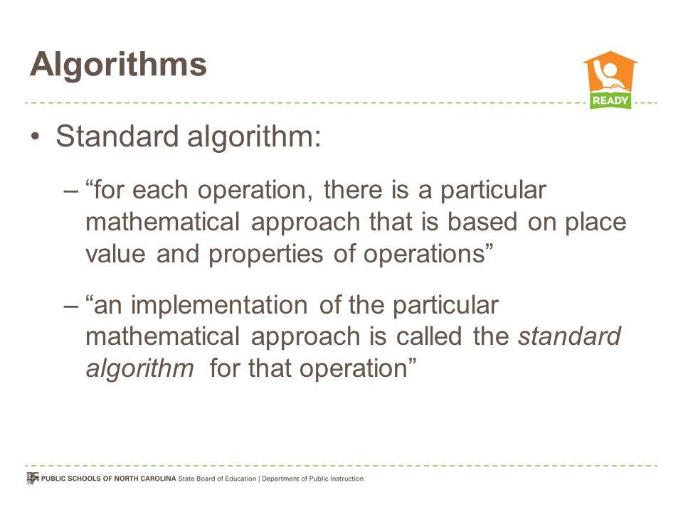 Algorithms Standard algorithm: