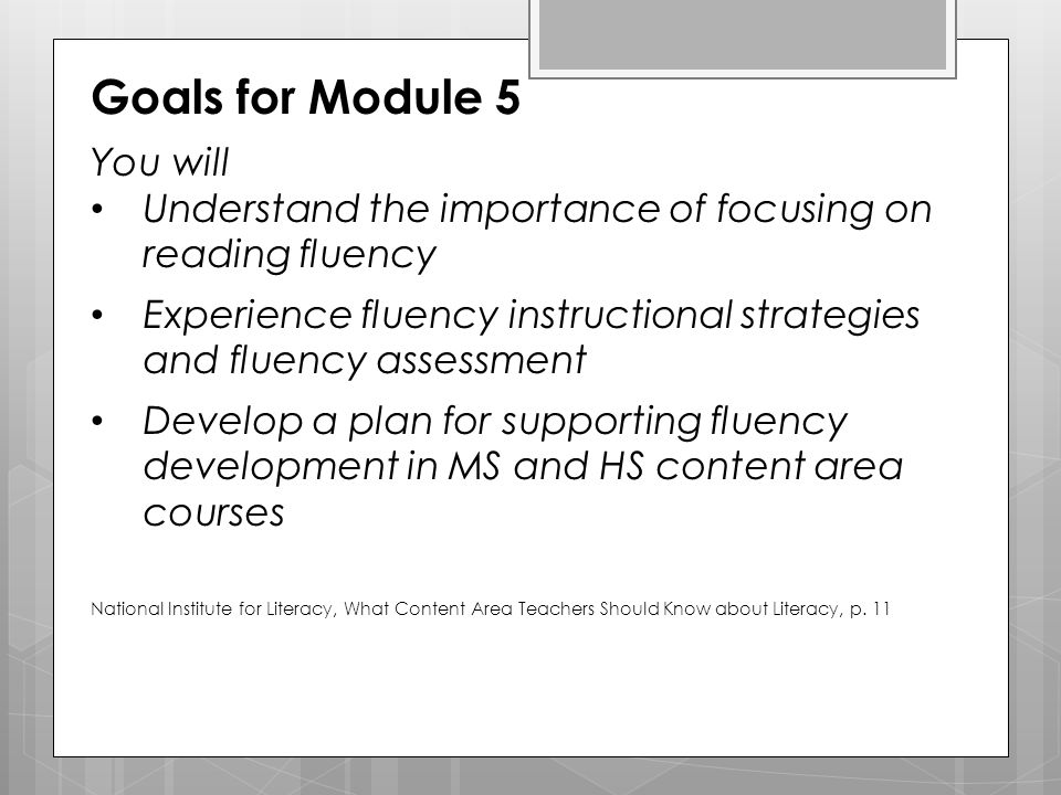 Goals for Module 5 You will