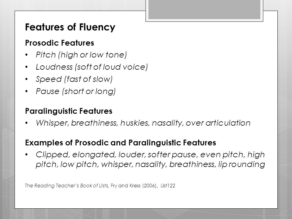Features of Fluency Prosodic Features Pitch (high or low tone)