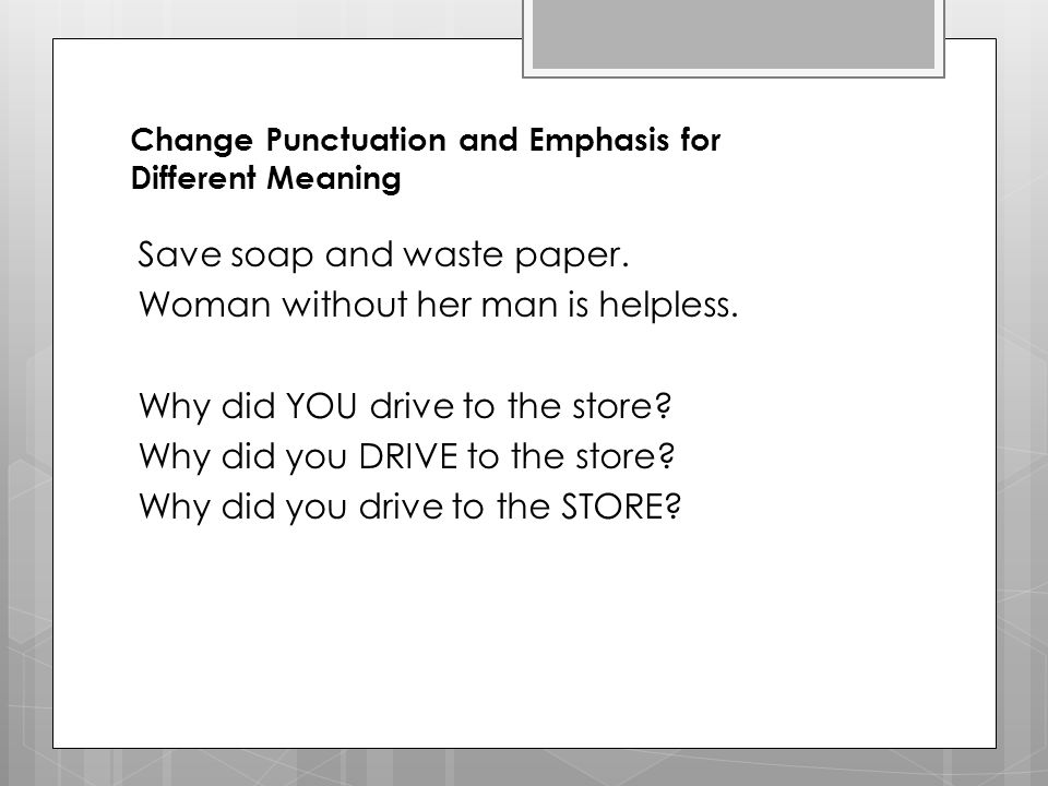 Change Punctuation and Emphasis for Different Meaning