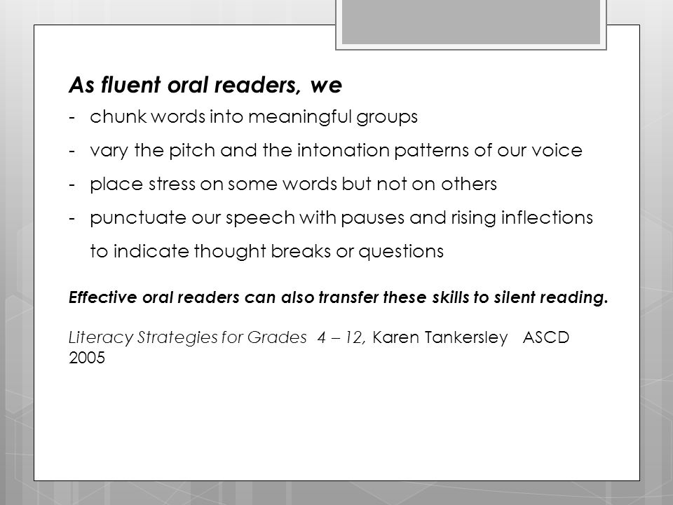 As fluent oral readers, we