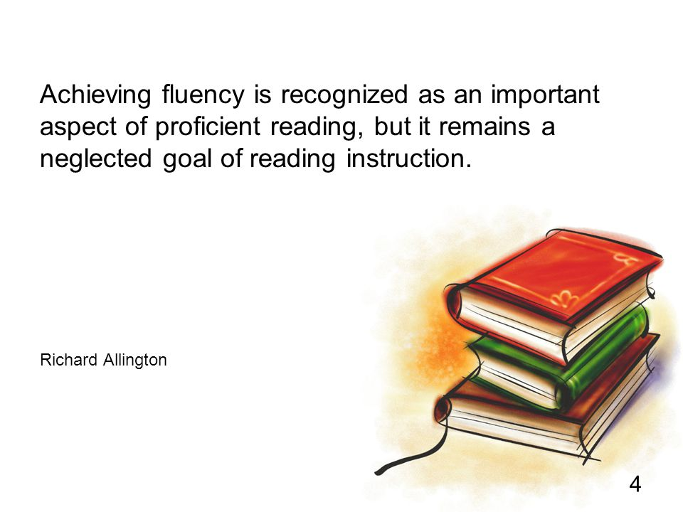 Achieving fluency is recognized as an important aspect of proficient reading, but it remains a neglected goal of reading instruction.