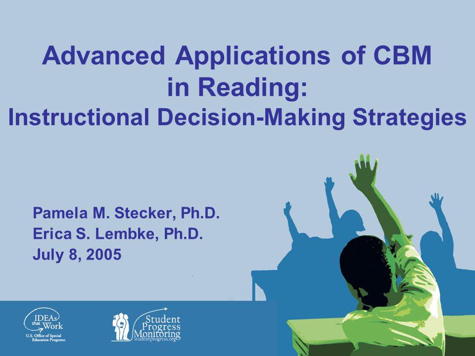 Pamela M. Stecker, Ph.D. Erica S. Lembke, Ph.D. July 8, 2005