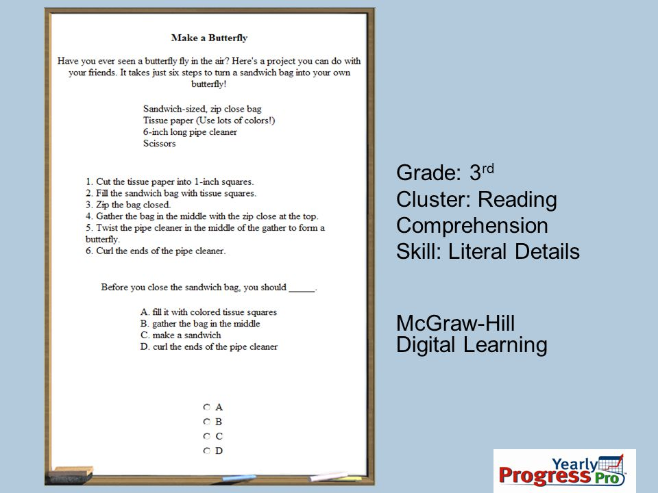 Grade: 3rd Cluster: Reading Comprehension Skill: Literal Details McGraw-Hill Digital Learning