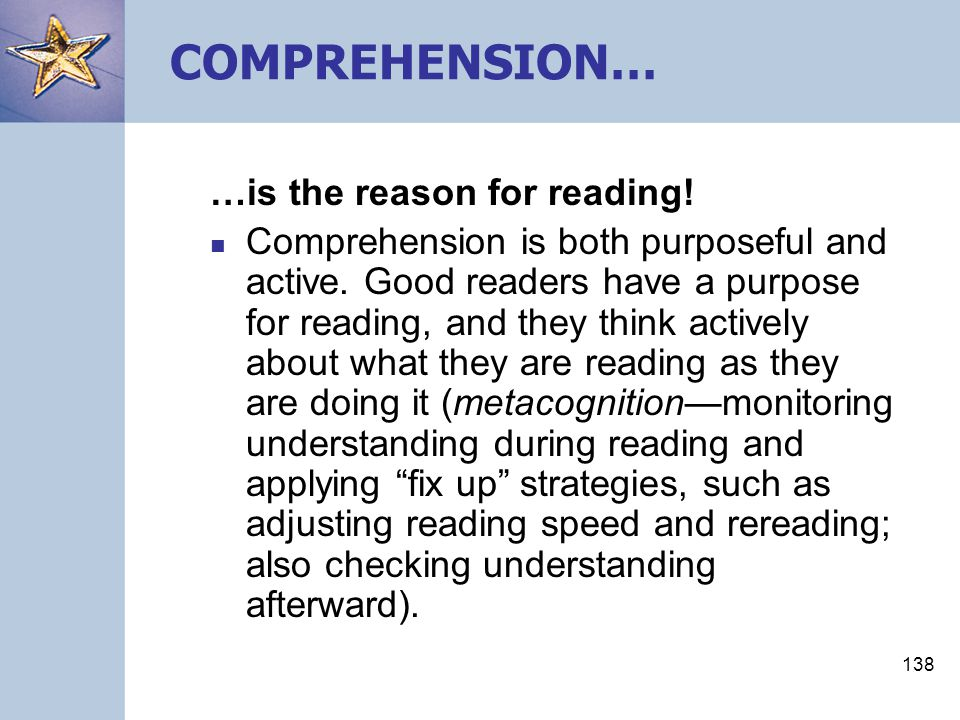 COMPREHENSION… …is the reason for reading!