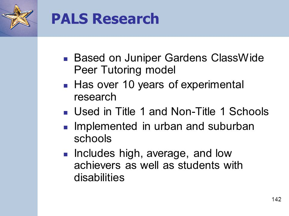 PALS Research Based on Juniper Gardens ClassWide Peer Tutoring model