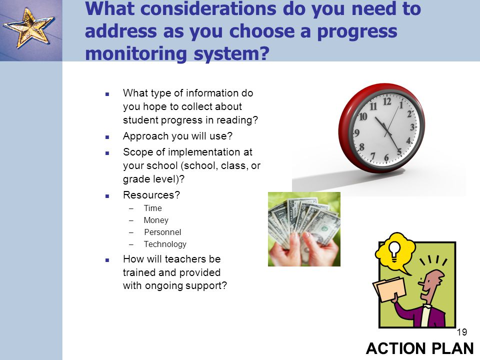 What considerations do you need to address as you choose a progress monitoring system