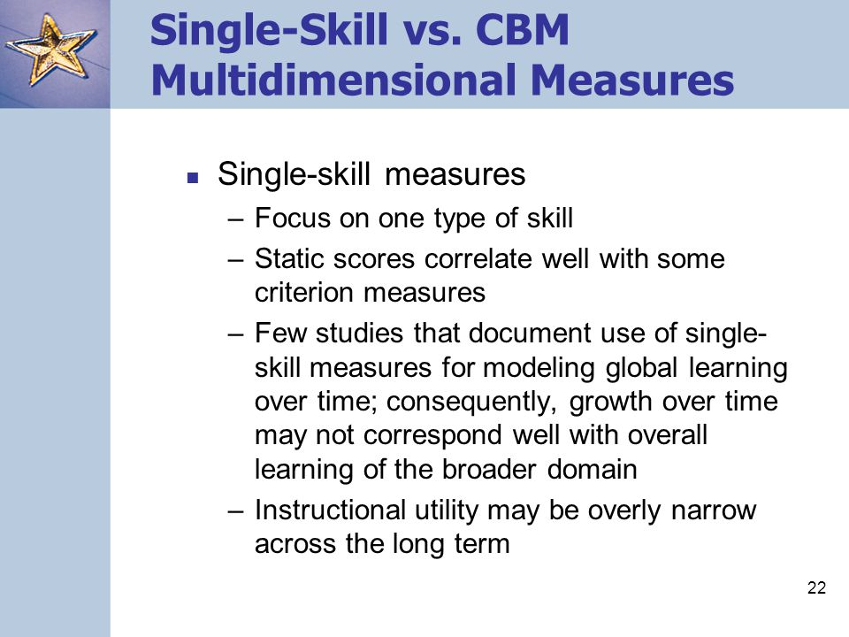 Single-Skill vs. CBM Multidimensional Measures