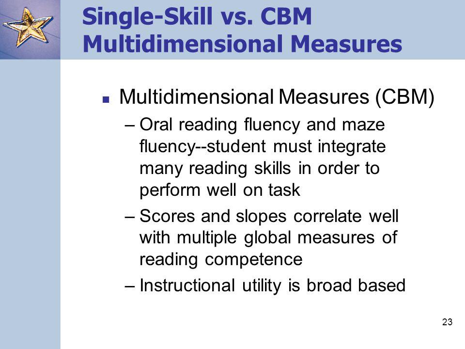 Single-Skill vs. CBM Multidimensional Measures