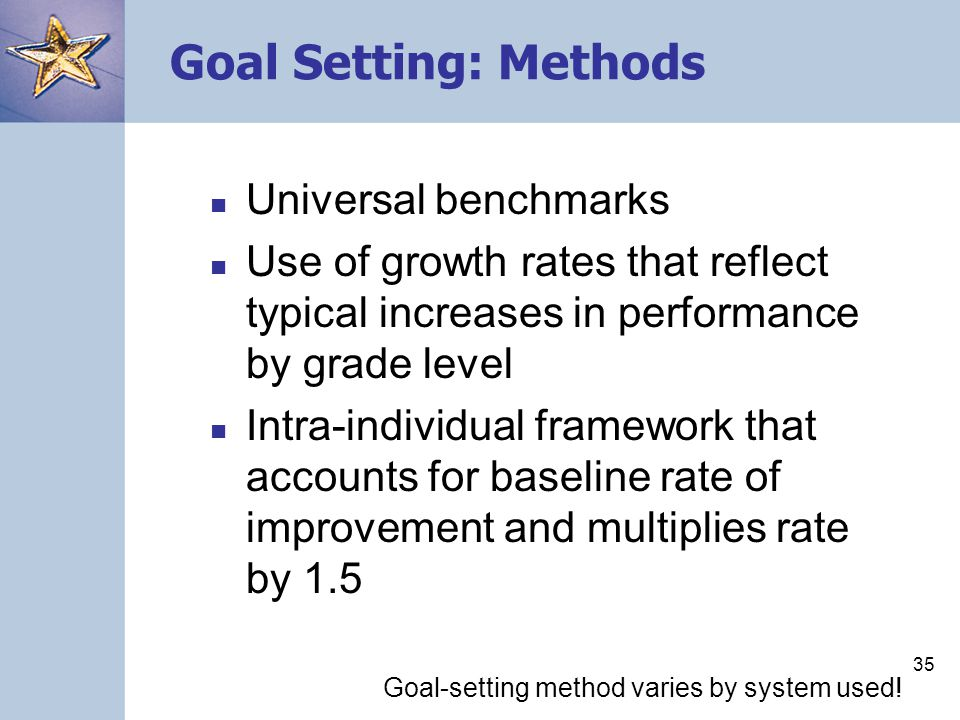 Goal Setting: Methods Universal benchmarks