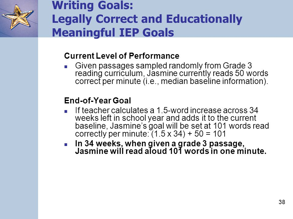 Writing Goals: Legally Correct and Educationally Meaningful IEP Goals