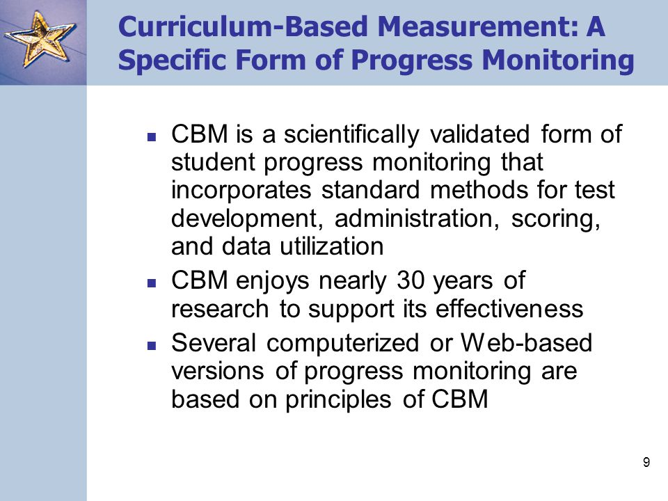 Curriculum-Based Measurement: A Specific Form of Progress Monitoring