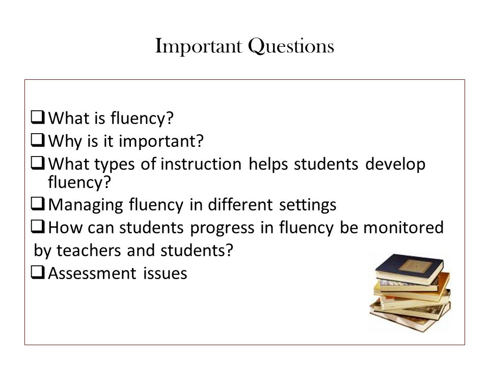 Important Questions What is fluency Why is it important