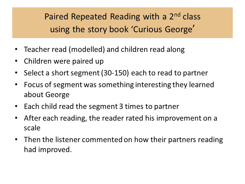 Paired Repeated Reading with a 2nd class using the story book 'Curious George'