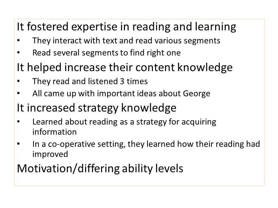 It fostered expertise in reading and learning