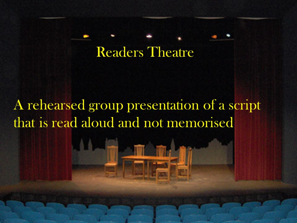 Readers Theatre Readers Theatre.