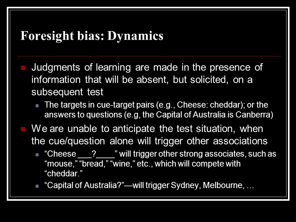 Foresight bias: Dynamics