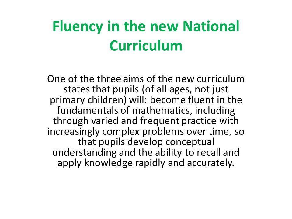 Fluency in the new National Curriculum