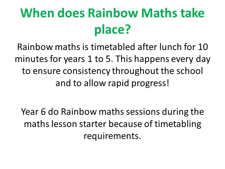 When does Rainbow Maths take place