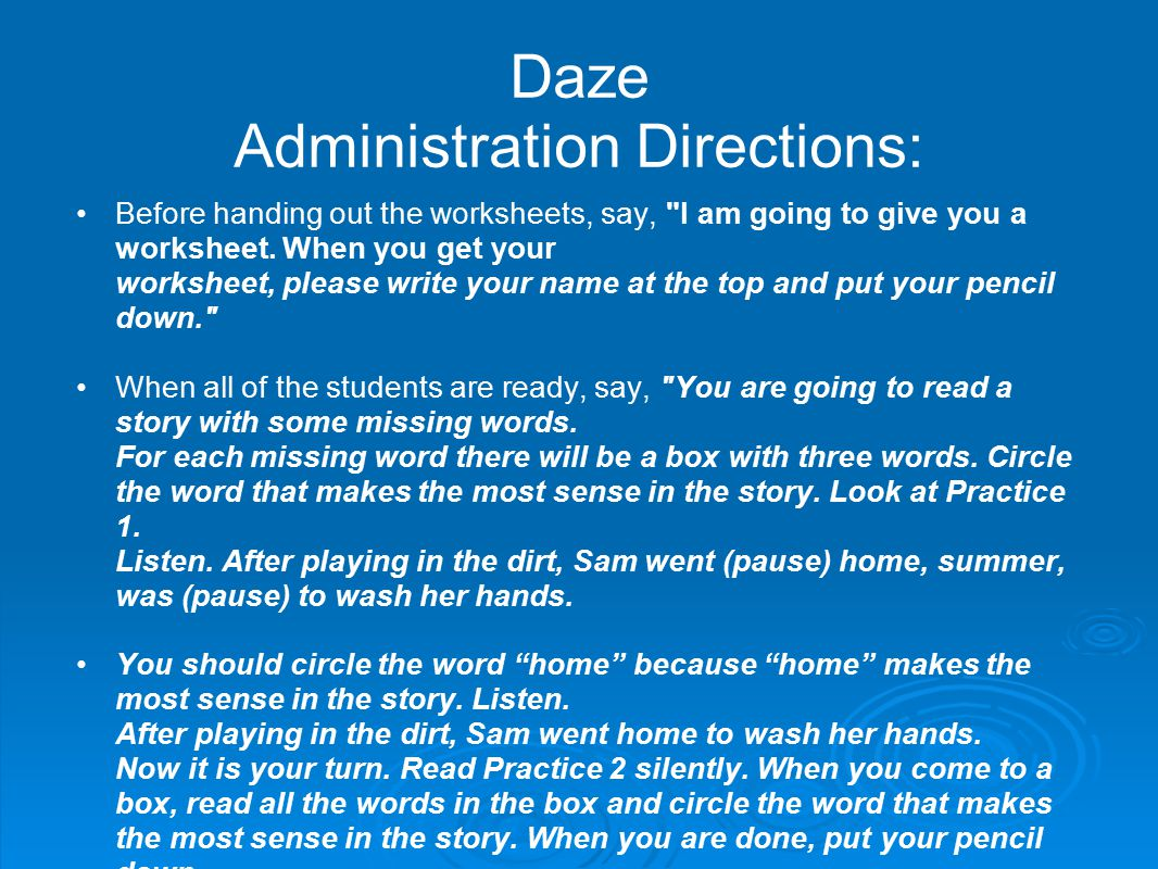 Daze Administration Directions: