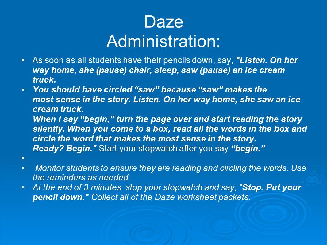 Daze Administration: