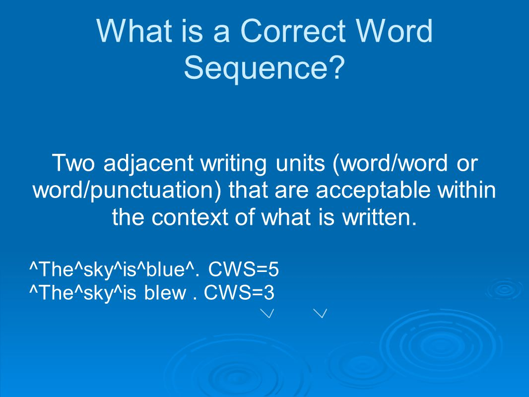 What is a Correct Word Sequence