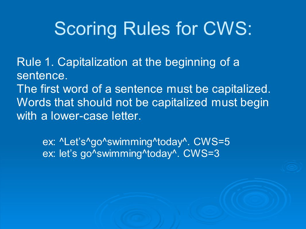 Scoring Rules for CWS: Rule 1. Capitalization at the beginning of a sentence.