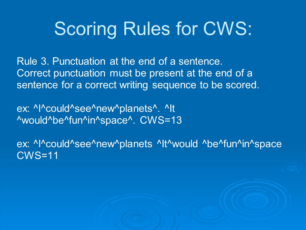 Scoring Rules for CWS: Rule 3. Punctuation at the end of a sentence.