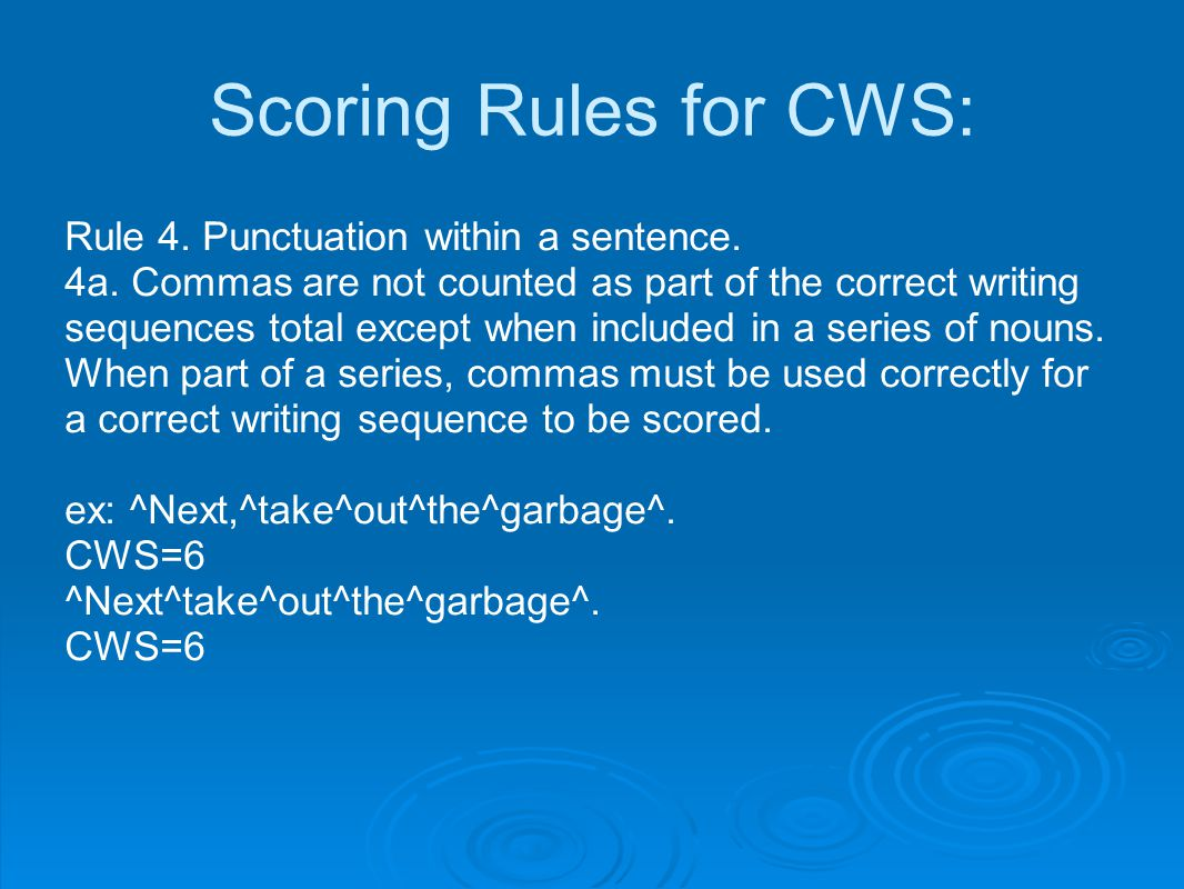 Scoring Rules for CWS: Rule 4. Punctuation within a sentence.