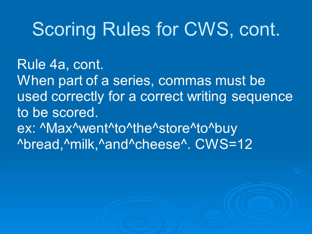 Scoring Rules for CWS, cont.