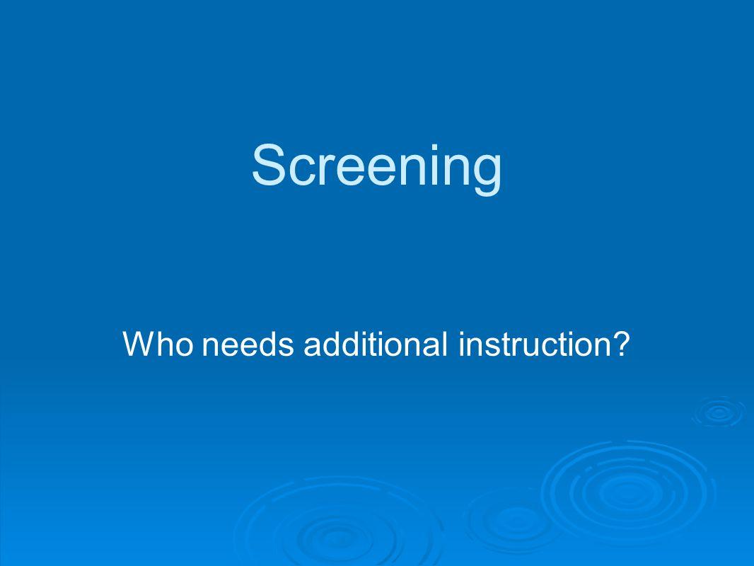 Who needs additional instruction