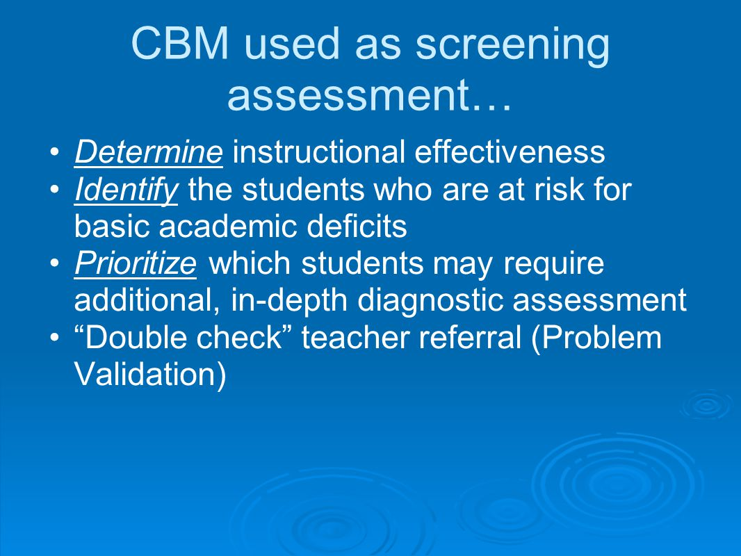 CBM used as screening assessment…