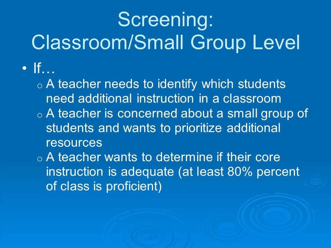 Screening: Classroom/Small Group Level
