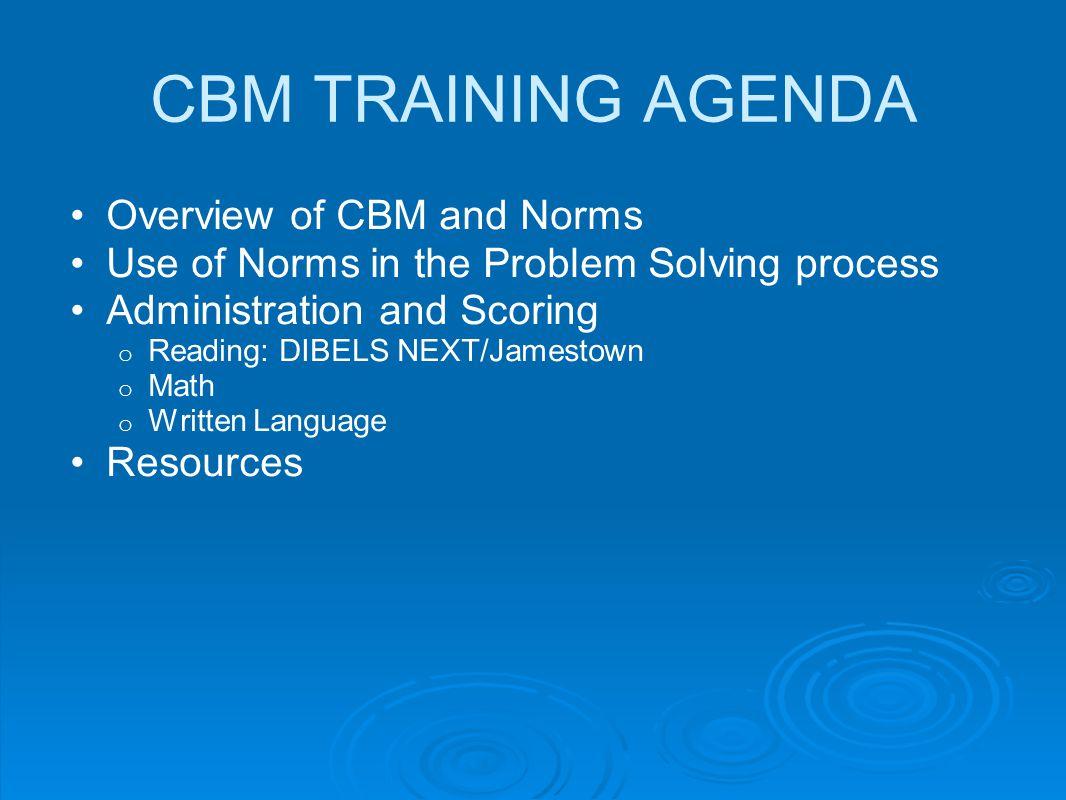 CBM TRAINING AGENDA Overview of CBM and Norms