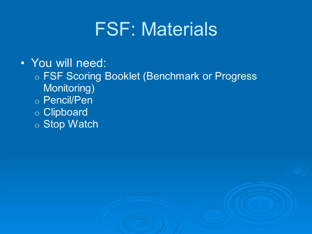 FSF: Materials You will need: