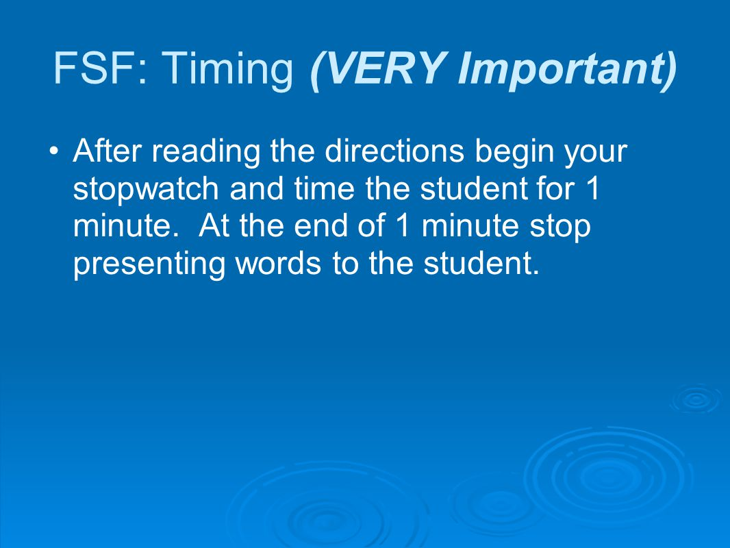 FSF: Timing (VERY Important)