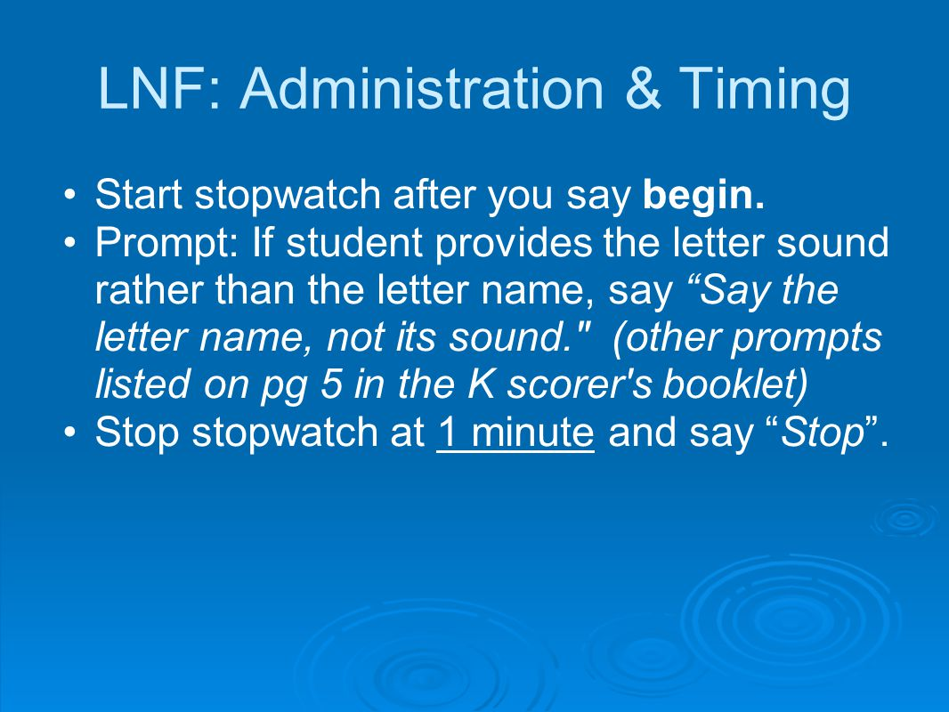 LNF: Administration & Timing