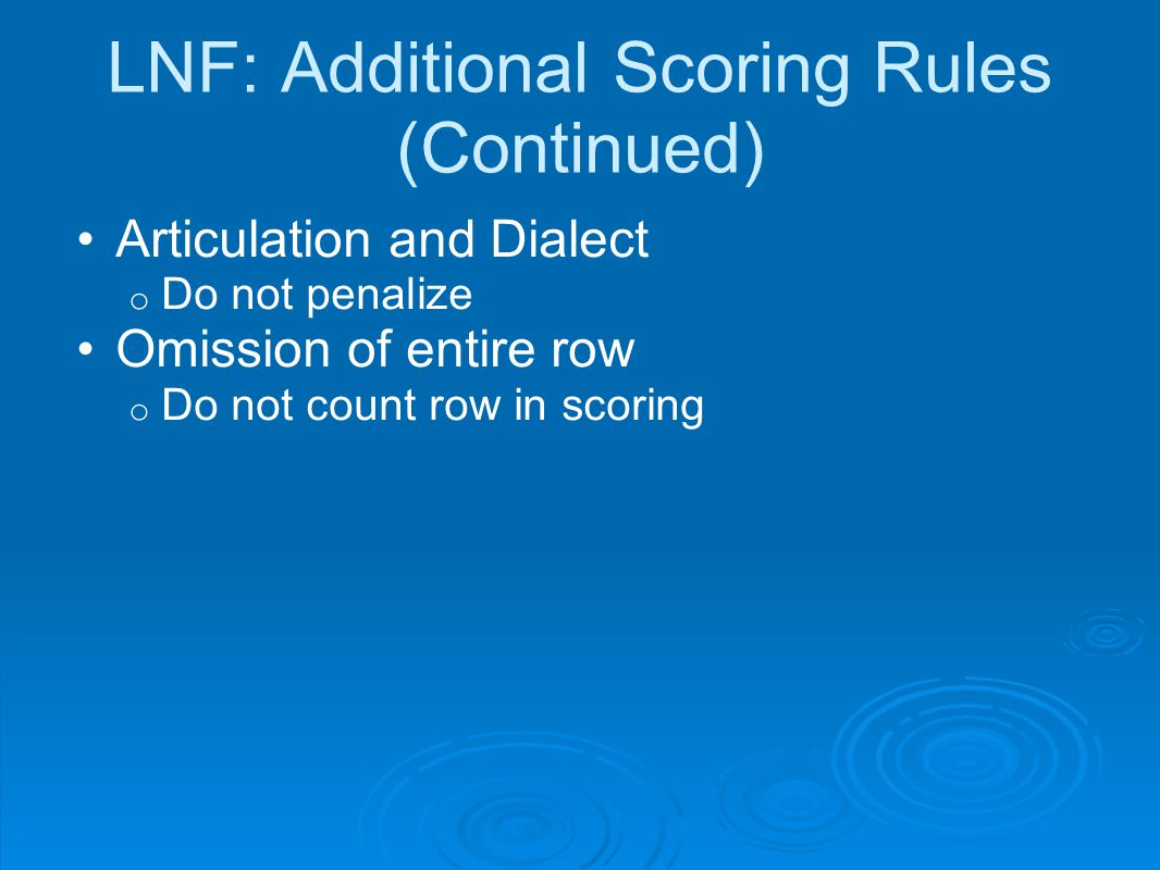 LNF: Additional Scoring Rules (Continued)