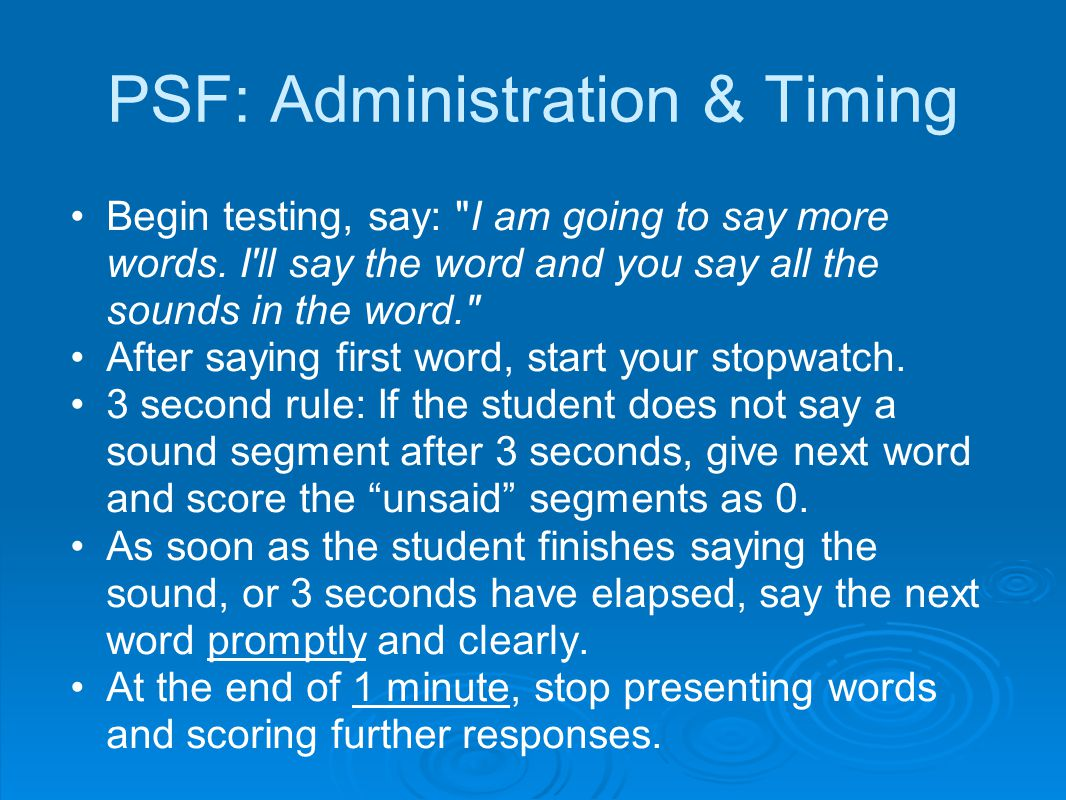 PSF: Administration & Timing