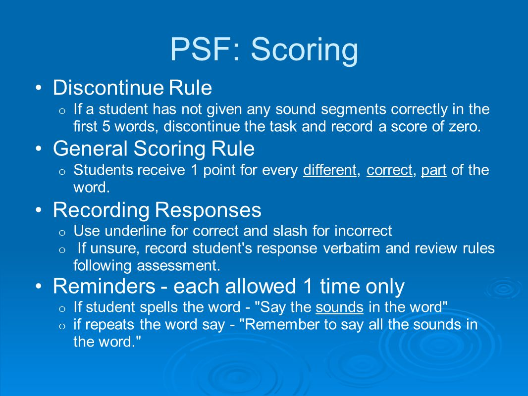 PSF: Scoring Discontinue Rule General Scoring Rule Recording Responses