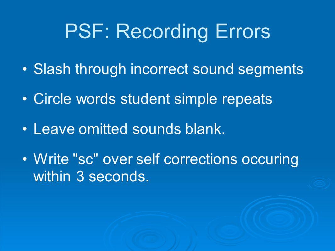PSF: Recording Errors Slash through incorrect sound segments
