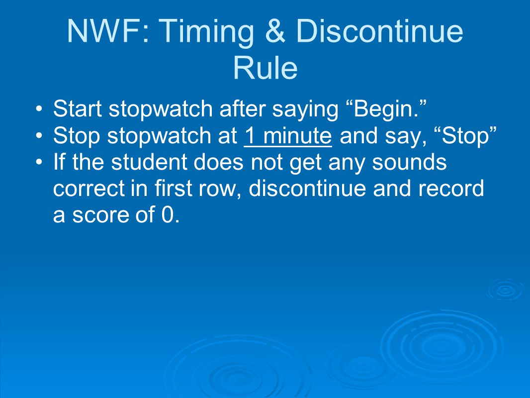 NWF: Timing & Discontinue Rule