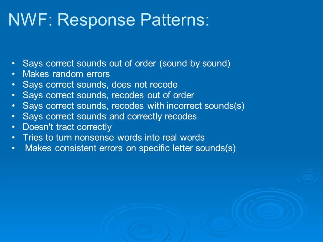 NWF: Response Patterns:
