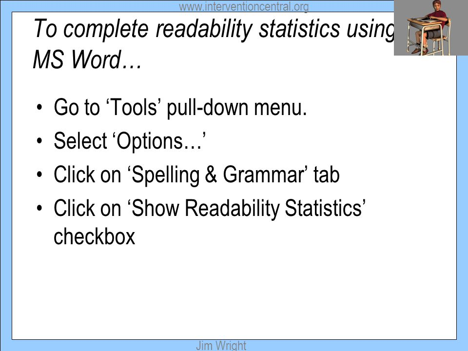 To complete readability statistics using MS Word…