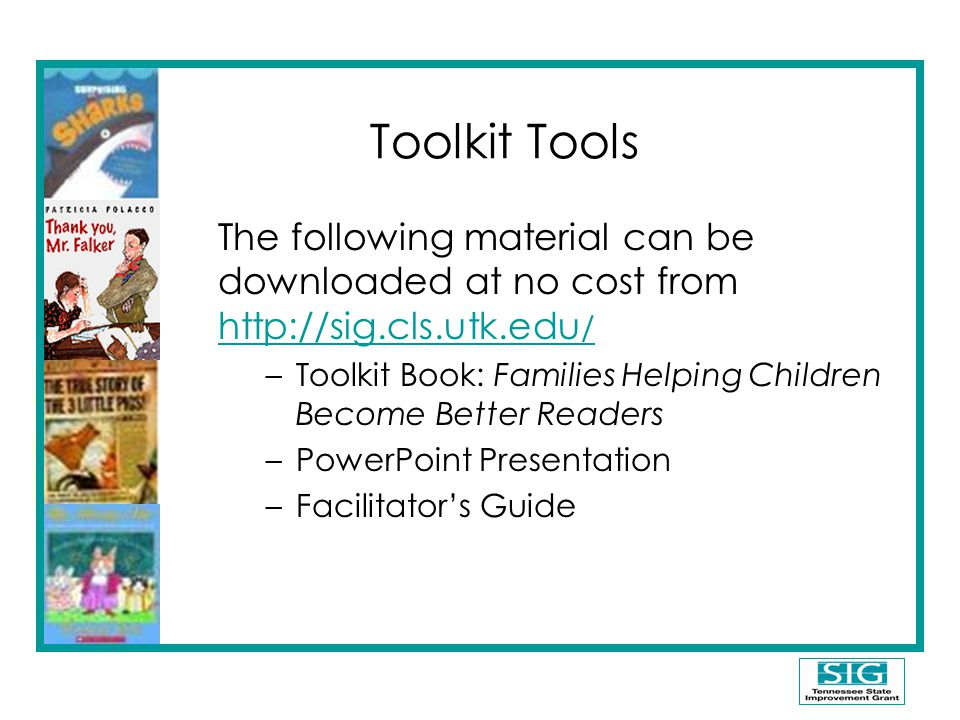 Toolkit Tools The following material can be downloaded at no cost from http://sig.cls.utk.edu/