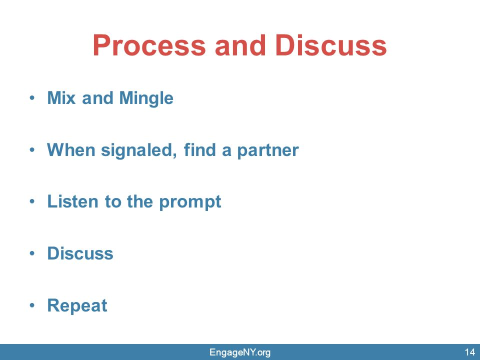 Process and Discuss Mix and Mingle When signaled, find a partner